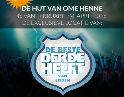 De Beste Derde Helft in De Hut van Ome Henne - Leiden